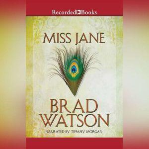 Miss Jane, Brad Watson