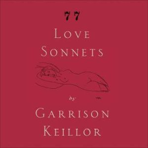 77 Love Sonnets, Garrison Keillor