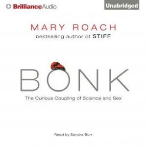 Bonk The Curious Coupling of Science and Sex, Mary Roach