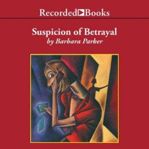Suspicion of Betrayal, Barbara Parker