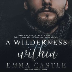 A Wilderness Within: A Contagion Thriller Romance, Emma Castle