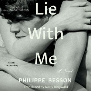 Lie With Me A Novel, Philippe Besson
