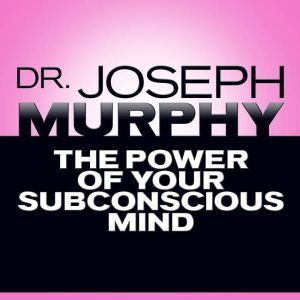 The Power of Your Subconscious Mind, Mitch Horowitz