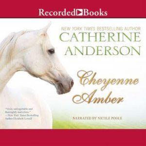 Cheyenne Amber, Catherine Anderson