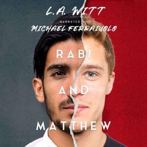 Rabi & Matthew, L.A. Witt