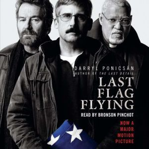 Last Flag Flying, Darryl Ponicsan