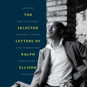 The Selected Letters of Ralph Ellison, Ralph Ellison