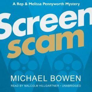Screenscam, Michael Bowen