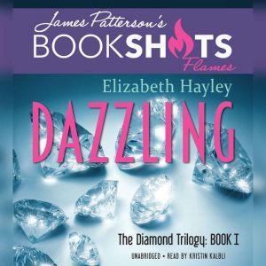 Dazzling: The Diamond Trilogy, Book I, Elizabeth Hayley
