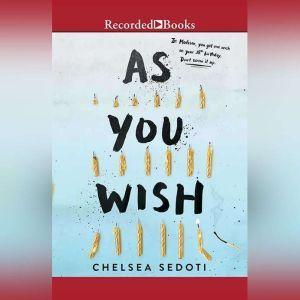 As You Wish, Chelsea Sedoti