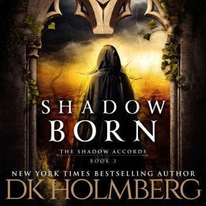 Shadow Born, D.K. Holmberg