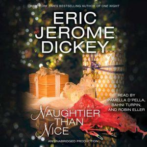 Naughtier than Nice, Eric Jerome Dickey