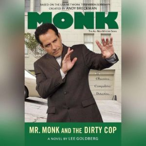 Mr. Monk and the Dirty Cop, Lee Goldberg