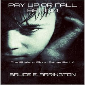 Pay Up Or Fall Behind, Bruce E. Arrington