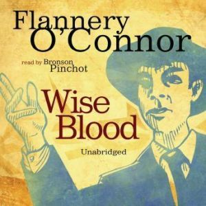 Wise Blood, Flannery OConnor