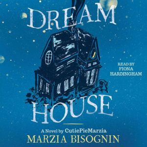 Dream House A Novel by CutiePieMarzia, Marzia Bisognin