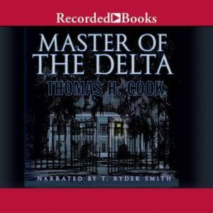 Master of the Delta, Thomas H. Cook