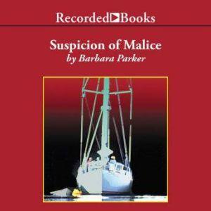 Suspicion of Malice, Barbara Parker
