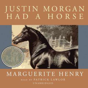 Justin Morgan Had A Horse, Marguerite Henry