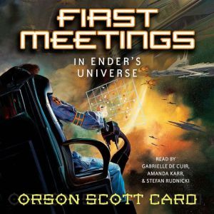 First Meetings In the Enderverse, Orson Scott Card