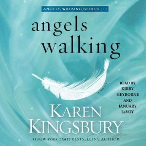 Angels Walking, Karen Kingsbury