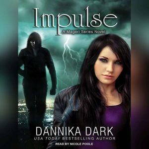 Impulse, Dannika Dark