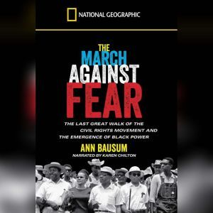 The March Against Fear: The Last Great Walk of the Civil Rights Movement and the Emergence of Black Power, Ann Bausum
