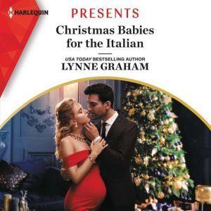 Christmas Babies for the Italian, Lynne Graham