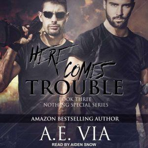 Here Comes Trouble, A.E. Via