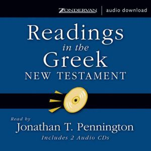 Readings in the Greek New Testament, Jonathan T. Pennington
