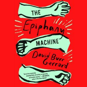 The Epiphany Machine, David Burr Gerrard