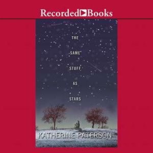 The Same Stuff As Stars, Katherine Paterson