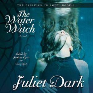 The Water Witch, Juliet Dark