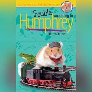 Trouble According to Humphrey, Betty G. Birney