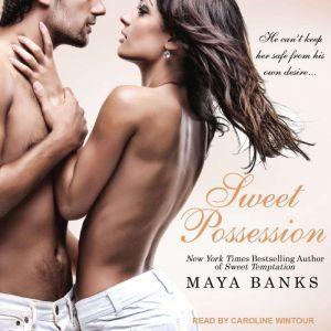 Sweet Possession, Maya Banks