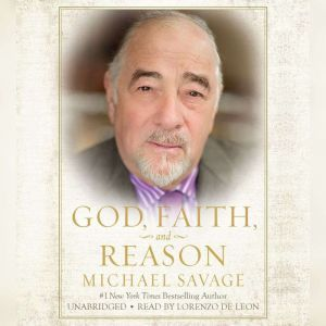 God, Faith, and Reason, Michael Savage