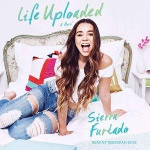 Life Uploaded, Sierra Furtado