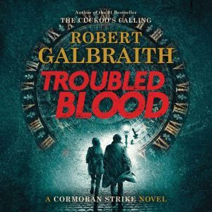 Troubled Blood, Robert Galbraith