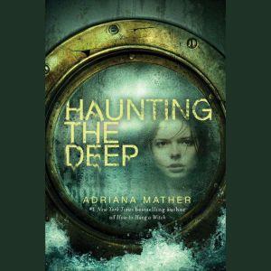 Haunting the Deep, Adriana Mather
