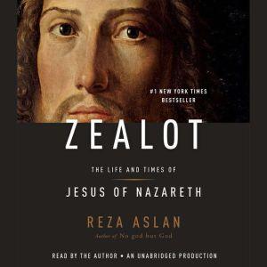 Zealot The Life and Times of Jesus of Nazareth, Reza Aslan