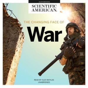 The Changing Face of War, Scientific American