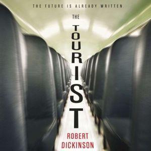 The Tourist, Robert Dickinson