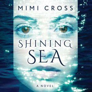 Shining Sea, Mimi Cross