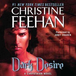 Dark Desire: A Carpathian Novel, Christine Feehan
