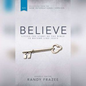 A NIV, Believeudio Download Living the Story of the Bible to Become LIke Jesus, Randy Frazee