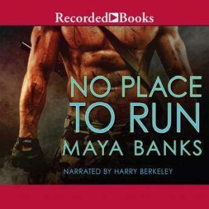 No Place to Run, Maya Banks