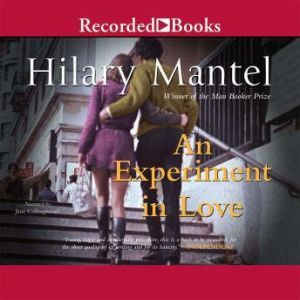 An Experiment in Love, Hilary Mantel