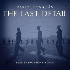 The Last Detail, Darryl Ponicsan