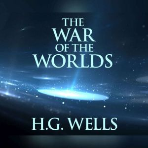 War of the Worlds, The, H. G. Wells