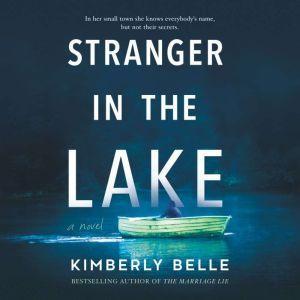 Stranger in the Lake: A Novel, Kimberly Belle